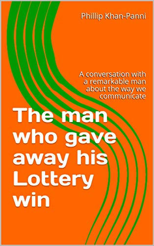 The Man Who Gave Away His Lottery Win